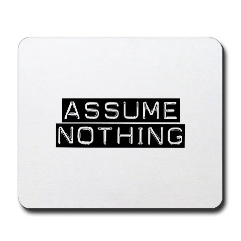 The Problem with Assuming | Brad Hoffmann's Blog